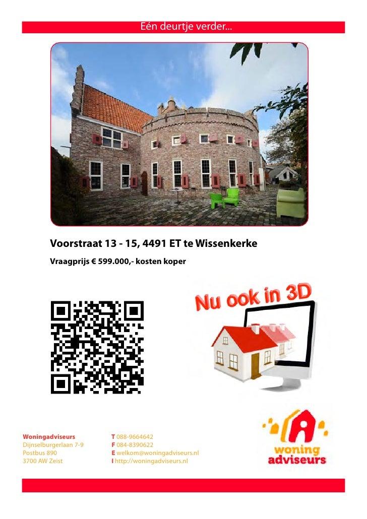 Eén deurtje verder...         Voorstraat 13 - 15, 4491 ET te Wissenkerke         Vraagprijs € 599.000,- kosten koperWoning...