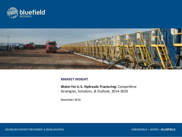 Source: Joshua Doubeck  MARKET'INSIGHT!  Water'for'U.S.'Hydraulic'Fracturing:'Compe''ve!  Strategies,!Solu'ons,!&!Outlook,...