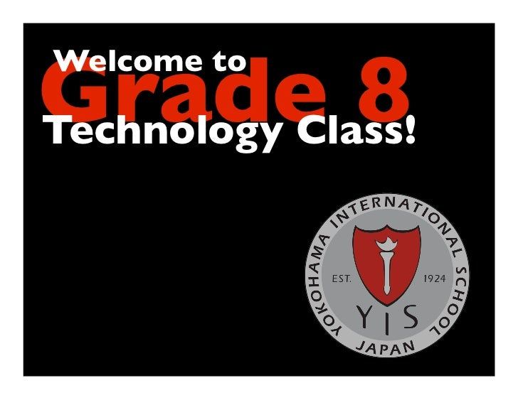 Grade 8Welcome toTechnology Class!