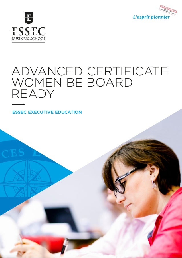 ESSEC EXECUTIVE EDUCATION ADVANCED CERTIFICATE WOMEN BE BOARD READY PDF POUR VALIDATION Pascal Constantin constantin@essec...