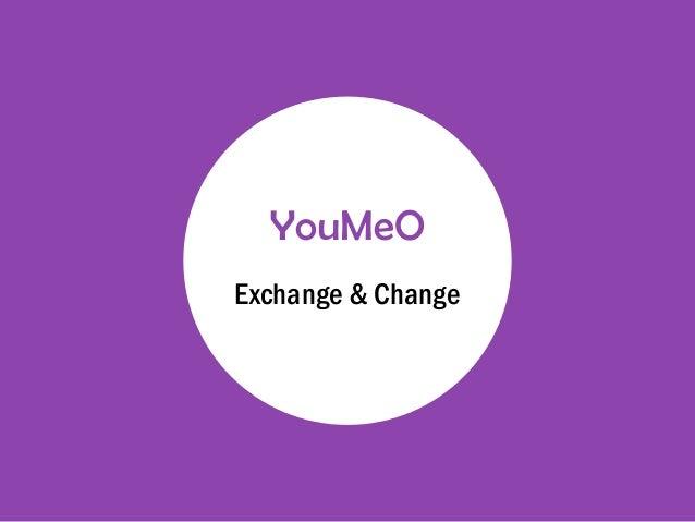 YouMeO Exchange & Change