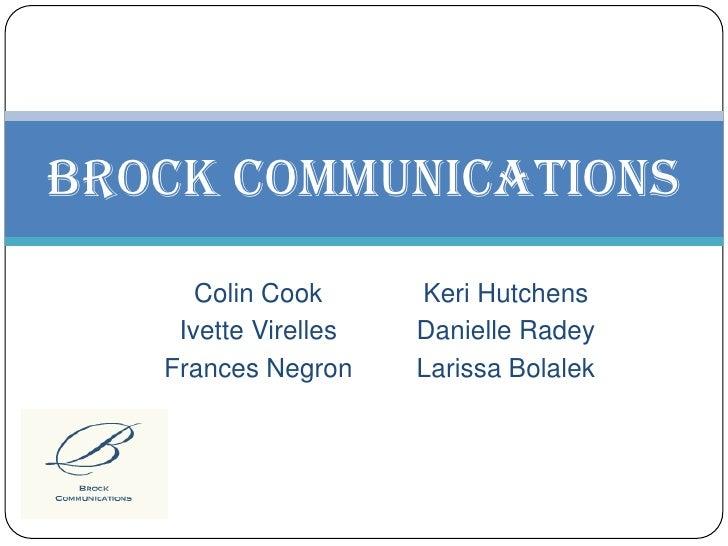 Colin Cook<br />IvetteVirelles<br />Frances Negron<br />Keri Hutchens<br />Danielle Radey<br />Larissa Bolalek<br />Brock ...
