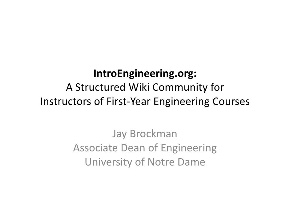 IntroEngineering.org:        A Structured Wiki Community for  Instructors of First‐Year Engineering Courses               ...