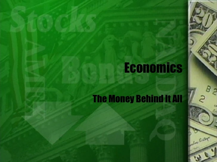 Economics The Money Behind It All