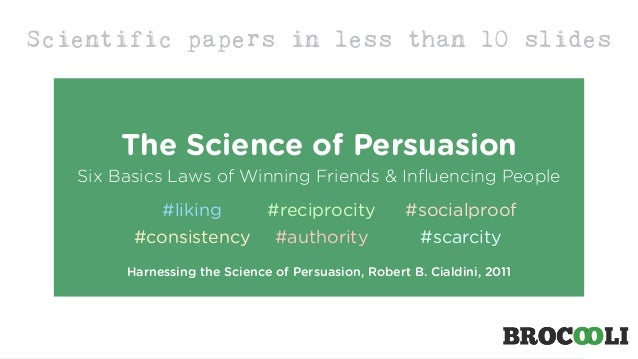 Harnessing the Science of Persuasion, Robert B. Cialdini, 2011 The Science of Persuasion Six Basics Laws of Winning Friend...