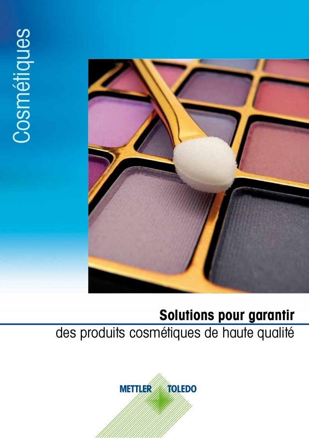 Solutions pour garantir des produits cosmétiques de haute qualité Cosmétiques