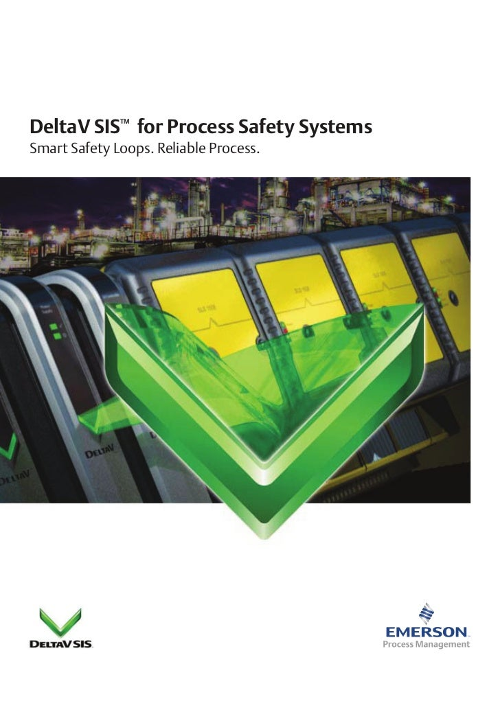 DeltaV SIS for Process Safety Systems              TMSmart Safety Loops. Reliable Process.