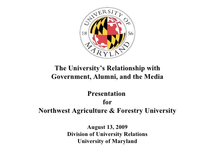 The University's Relationship with Government, Alumni, and the Media Presentation  for Northwest Agriculture & Forestry Un...