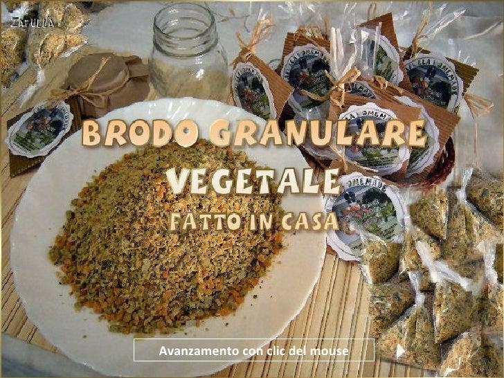 Brodo granulare vegetale               Avanzamento con clic del mouse