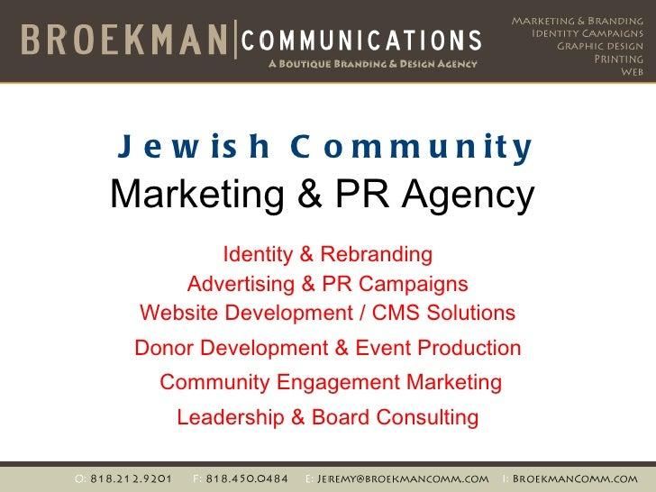Jewish Community Marketing & PR Agency  Identity & Rebranding Advertising & PR Campaigns Website Development / CMS Solutio...