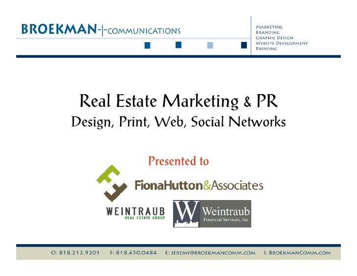 Real Estate Marketing & PR Design, Print, Web, Social Networks              Presented to