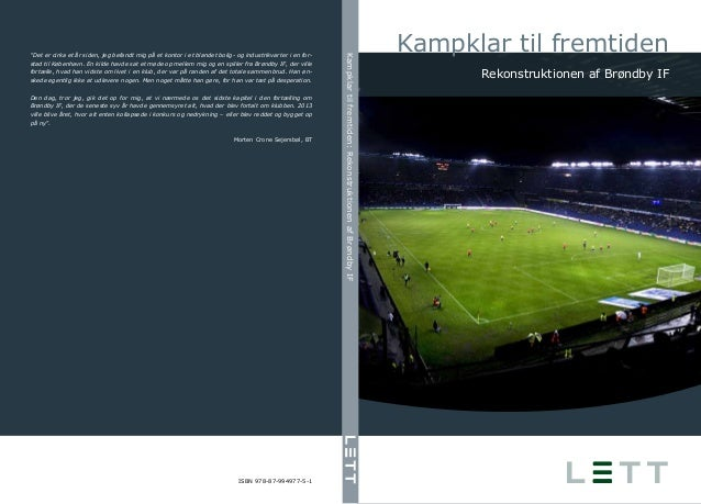 """Kampklar til fremtiden Rekonstruktionen af Brøndby IF """"Det er cirka et år siden, jeg befandt mig på et kontor i et blandet..."""
