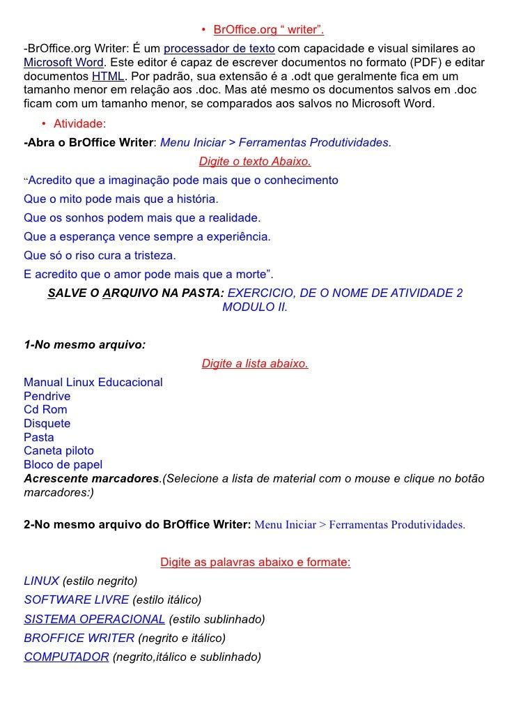 """• BrOffice.org """" writer"""". -BrOffice.org Writer: É um processador de texto com capacidade e visual similares ao Microsoft W..."""