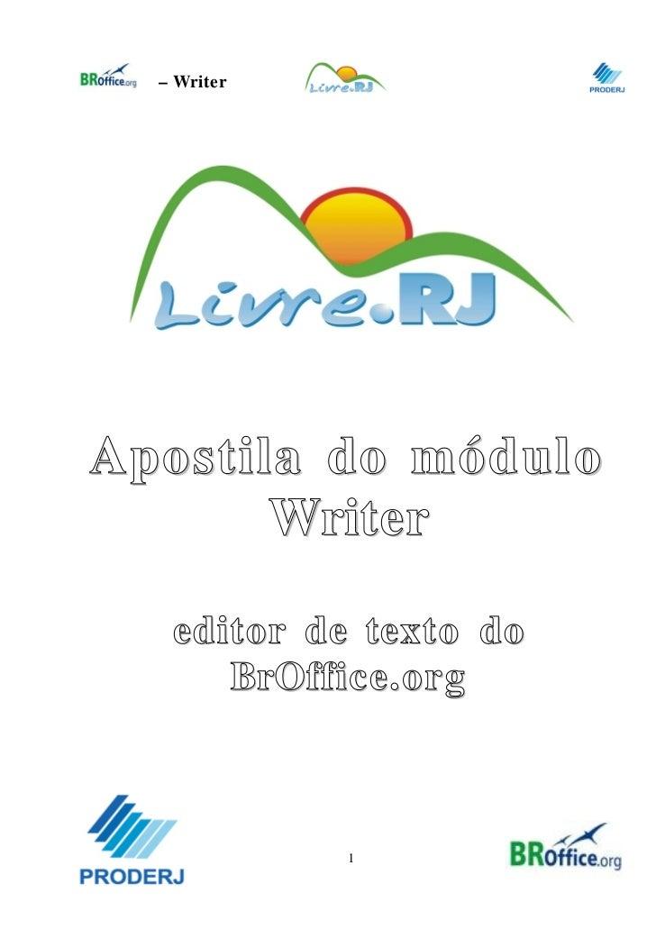 0    – WriterApostila do módulo       Writer     editor de texto do        BrOffice.org               1