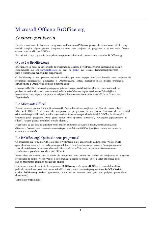 Microsoft Office x BrOffice.orgCONSIDERAÇÕES INICIAISDevido a uma recente demanda, nas provas de Concursos Públicos, pelo ...