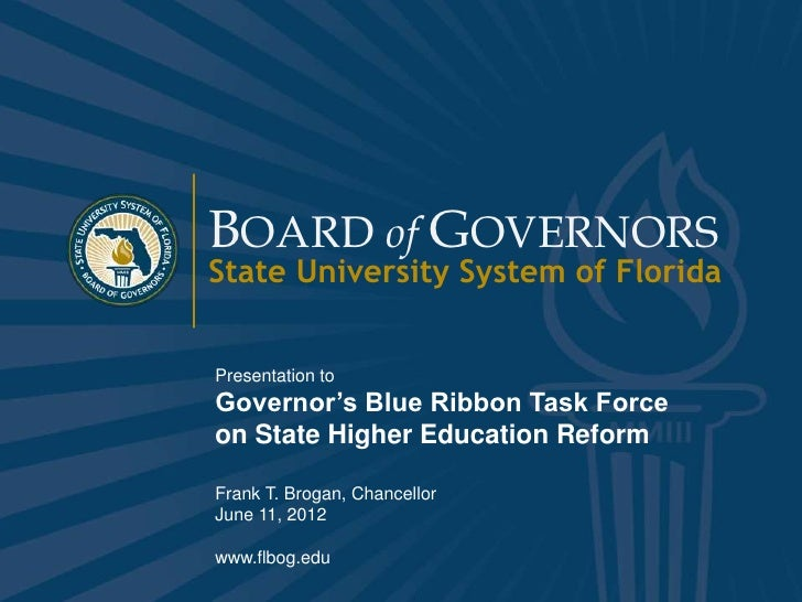 BOARD of GOVERNORS                State University System of Florida                Presentation to                Governo...