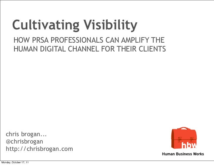 Cultivating Visibility         HOW PRSA PROFESSIONALS CAN AMPLIFY THE         HUMAN DIGITAL CHANNEL FOR THEIR CLIENTS   ch...