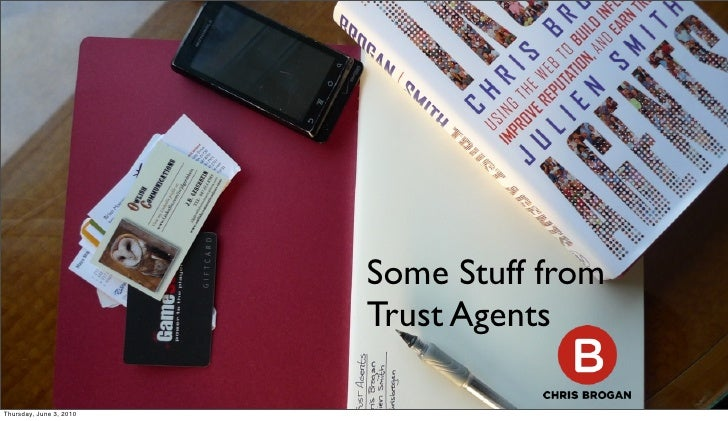 Some Stuff from                          Trust Agents  Thursday, June 3, 2010