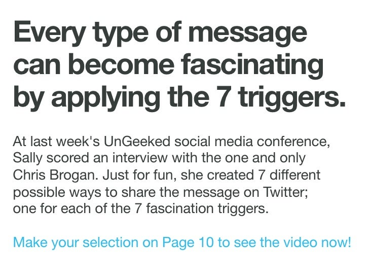 Every type of message can become fascinating by applying the 7 triggers. At last week's UnGeeked social media conference, ...