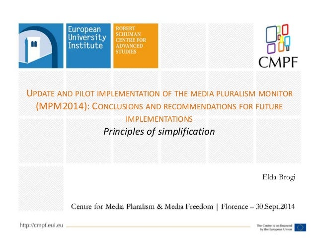 UPDATE AND PILOT IMPLEMENTATION OF THE MEDIA PLURALISM MONITOR  (MPM2014): CONCLUSIONS AND RECOMMENDATIONS FOR FUTURE  IMP...