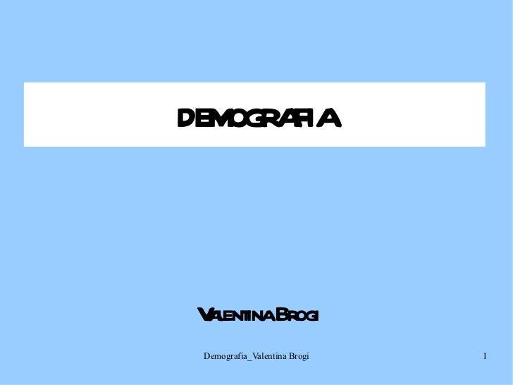DEMOGRAFIA Valentina Brogi