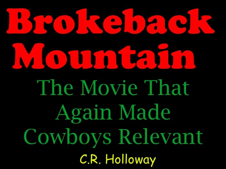 BrokebackMountain The Movie That  Again MadeCowboys Relevant     C.R. Holloway
