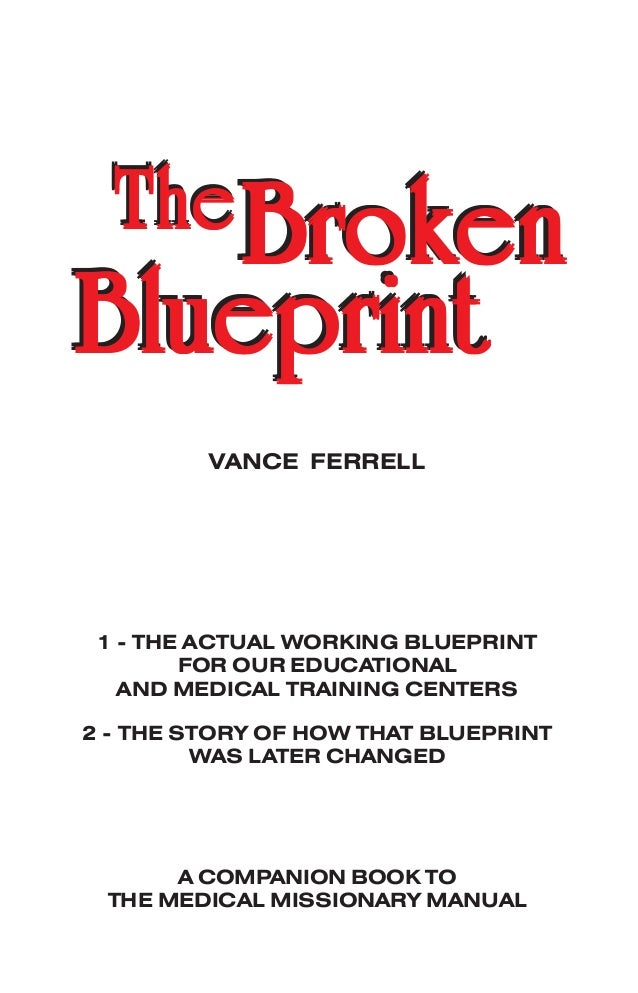 Broken blueprint vance ferrell a companion book to the medical missionary manual thethethethethebrbrbrbrbrokokokokokenenenenen blueprintblu malvernweather