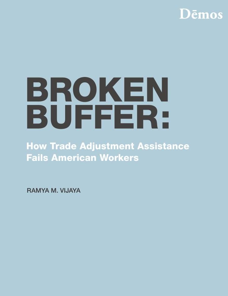 BROKEN BUFFER: How Trade Adjustment Assistance Fails American Workers   RAMYA M. VIJAYA