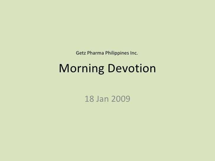 Morning Devotion 18 Jan 2009 Getz Pharma Philippines Inc.