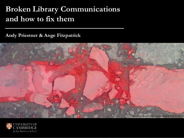 Broken Library Communications  and how to fix them  Andy Priestner & Ange Fitzpatrick  https://www.flickr.com/photos/84246...