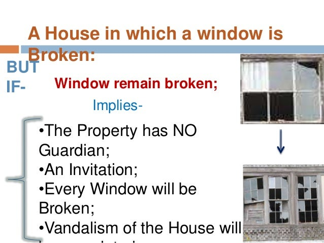 the concept and application of the broken window theory From this experiment the broken windows theory was created, in which it is stated that disorder, or quality of life offenses, cause serious crime this essentially claims that if minor offenses (like vandalism) go unpunished than criminals will think the police do not care about the community and criminals will be more likely to commit serious.
