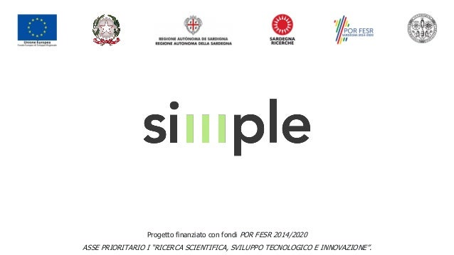 """1 Progetto finanziato con fondi POR FESR 2014/2020 ASSE PRIORITARIO I """"RICERCA SCIENTIFICA, SVILUPPO TECNOLOGICO E INNOVAZ..."""