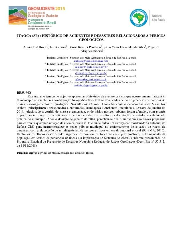 ITAOCA (SP) : HISTÓRICO DE ACIDENTES E DESASTRES RELACIONADOS A PERIGOS GEOLÓGICOS Maria José Brollo1 , Jair Santoro2 , De...
