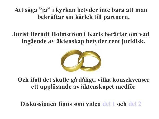 47132d8bd251 Diskussion om äktenskap,samboförhållanden och parternskap i samarbete med;  2.