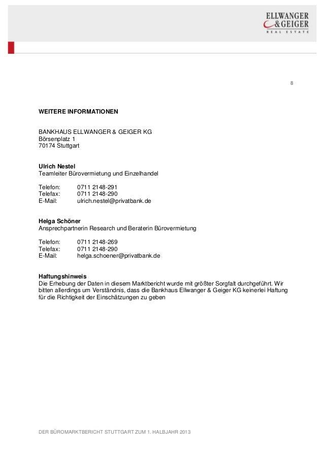8 DER BÜROMARKTBERICHT STUTTGART ZUM 1. HALBJAHR 2013 WEITERE INFORMATIONEN BANKHAUS ELLWANGER & GEIGER KG Börsenplatz 1 7...