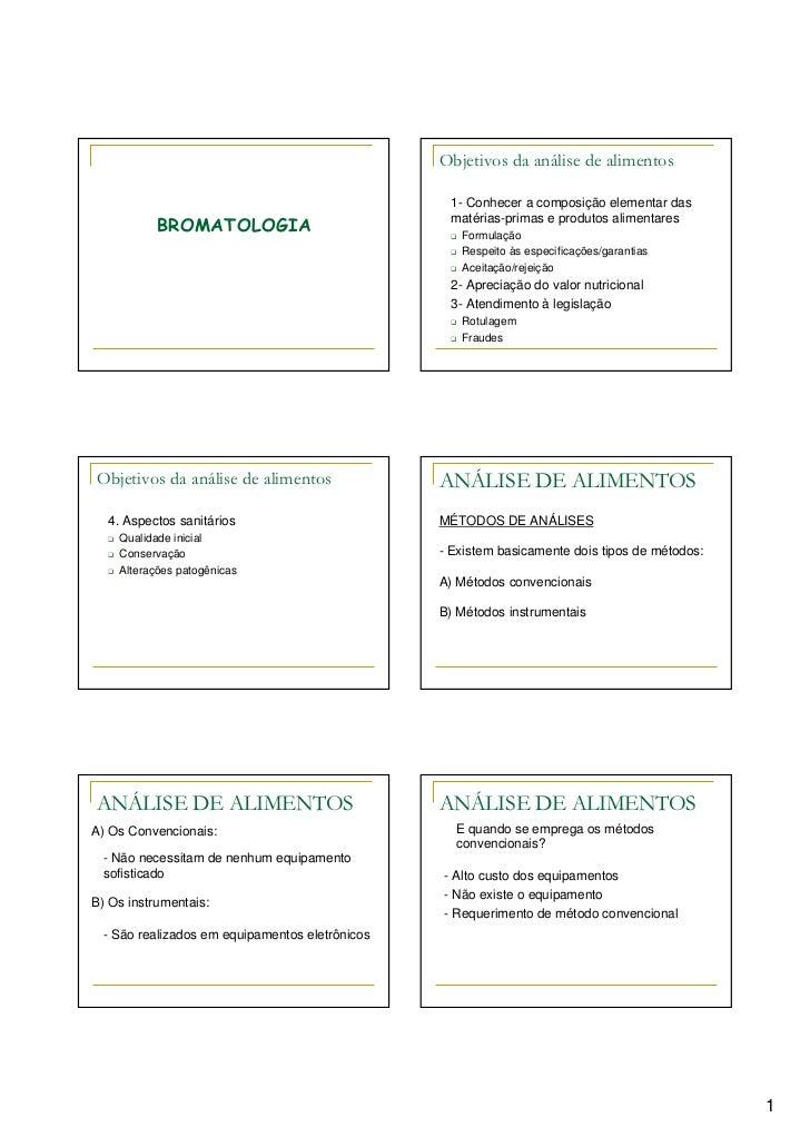 Objetivos da análise de alimentos                                                 1- Conhecer a composição elementar das  ...