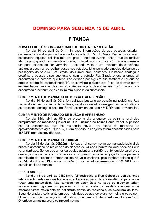 DOMINGO PARA SEGUNDA 15 DE ABRILPITANGANOVA LEI DE TÓXICOS – MANDADO DE BUSCA E APREENSÃONo dia 14 de abril às 0h11min apó...