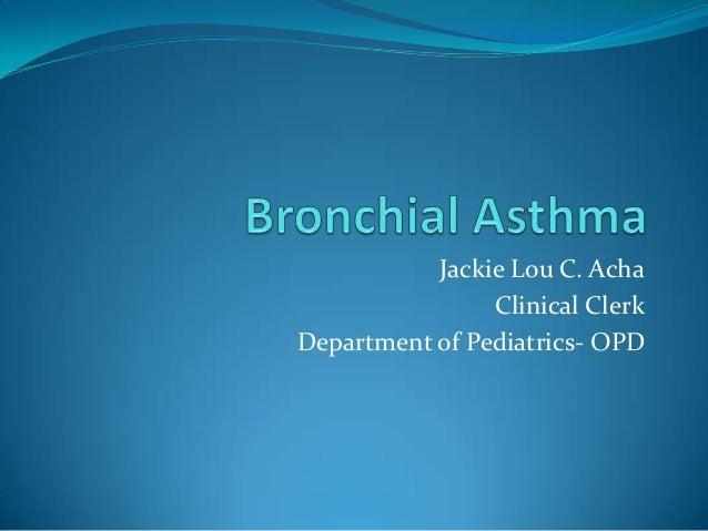 Jackie Lou C. Acha Clinical Clerk Department of Pediatrics- OPD