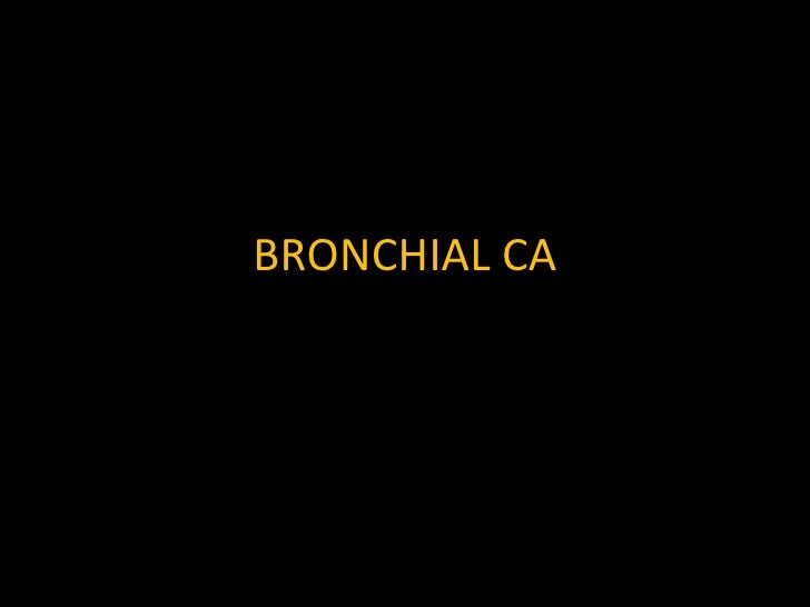 BRONCHIAL CA