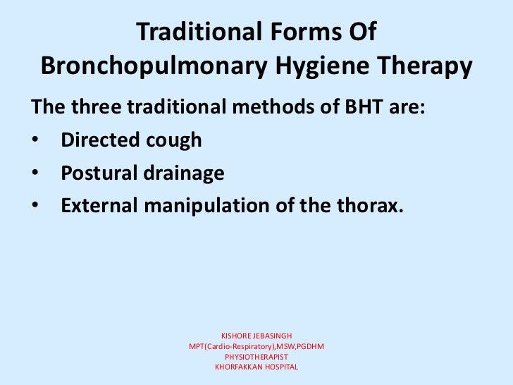 Broncho hygienic techniques