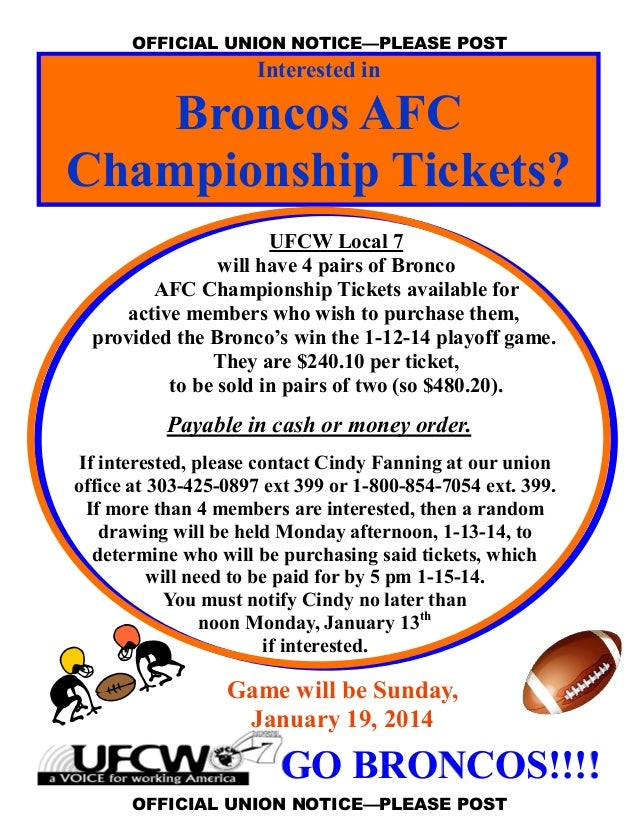 OFFICIAL UNION NOTICE—PLEASE POST  Interested in  Broncos AFC Championship Tickets? UFCW Local 7 will have 4 pairs of Bron...