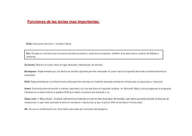 Funciones de las teclas mas importantes: Enter: tecla para terminar o introducir datos . Cursores: Mueven el cursor hacia ...