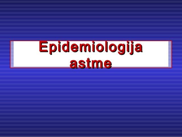 EpidemiologijaEpidemiologija astmeastme