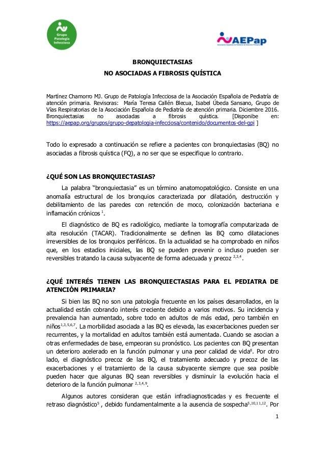 1 BRONQUIECTASIAS NO ASOCIADAS A FIBROSIS QUÍSTICA Martínez Chamorro MJ. Grupo de Patología Infecciosa de la Asociación Es...