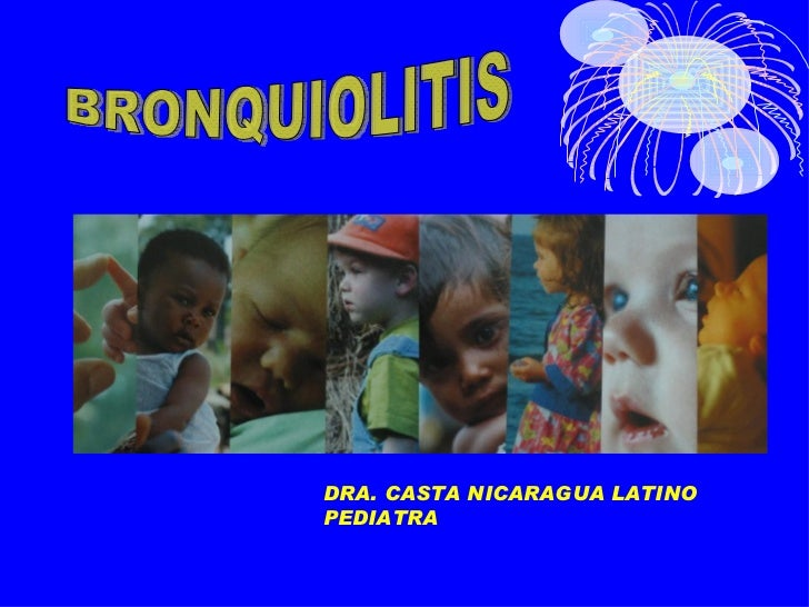 BRONQUIOLITIS DRA. CASTA NICARAGUA LATINO PEDIATRA
