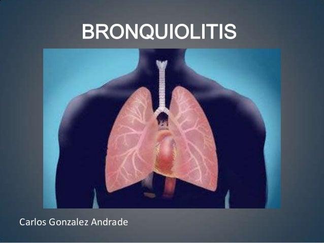 BRONQUIOLITISCarlos Gonzalez Andrade