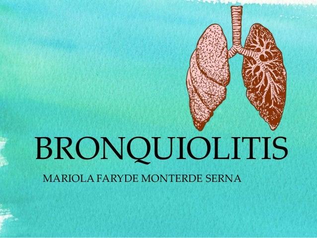 BRONQUIOLITIS MARIOLA FARYDE MONTERDE SERNA