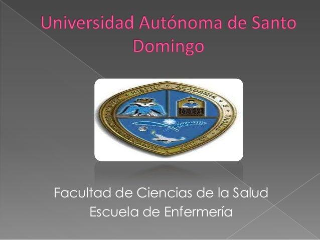 Facultad de Ciencias de la Salud     Escuela de Enfermería