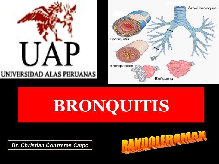 BRONQUITIS Dr. Christian Contreras Catpo BANDOLEROMAX
