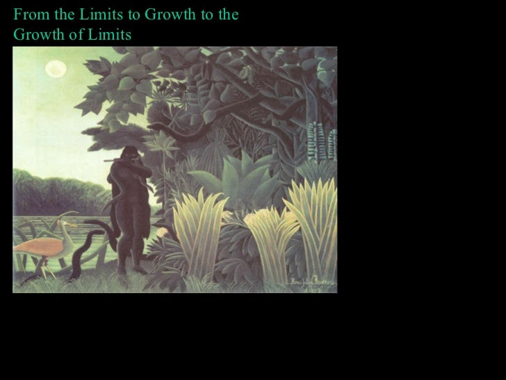From the Limits to Growth to the  Growth of Limits Bron Taylor The University of Florida & the Rachel Carson Center, Munic...